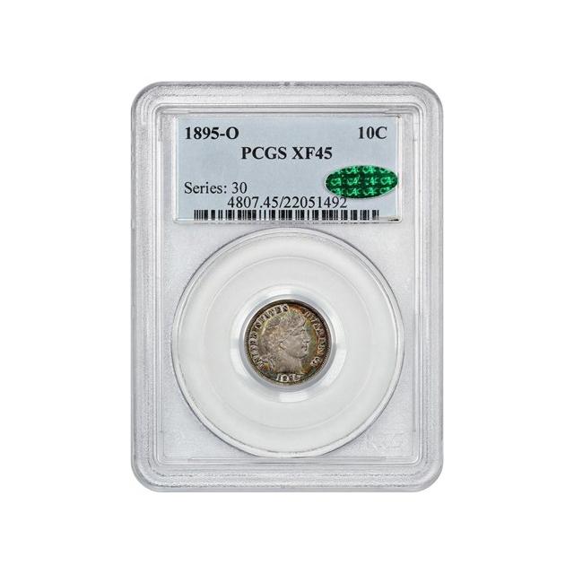1895-O 10C Barber Dime PCGS XF45 (CAC)