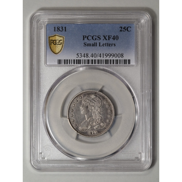 1831 25C Small Letters Capped Bust Quarter PCGS XF40