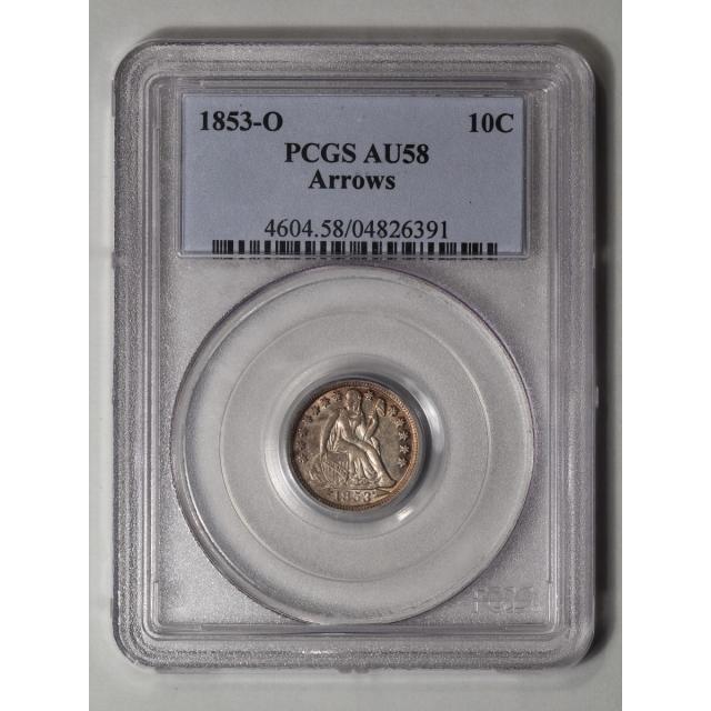 1853-O 10C Arrows Liberty Seated Dime PCGS AU58
