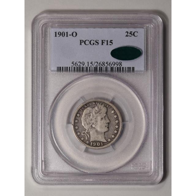 1901-O 25C Barber Quarter PCGS F15 (CAC)