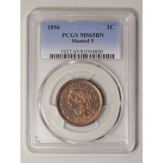 1856 1C Slanted 5 Braided Hair Cent PCGS MS65BN