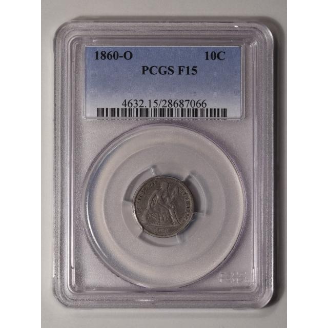 1860-O 10C Liberty Seated Dime PCGS F15