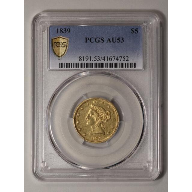1839 $5 Liberty Head Half Eagle PCGS AU53