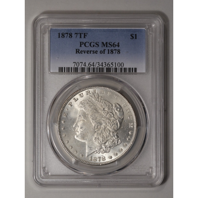 1878 7TF $1 7TF, Reverse of 1878 Morgan Dollar PCGS MS64