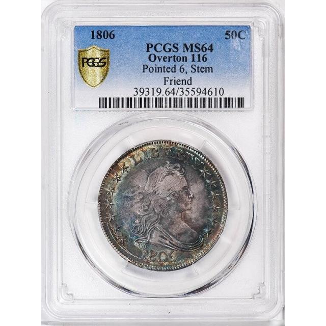 1806 50C Pointed 6, Stem Overton 116 Draped Bust Half Dollar PCGS MS64